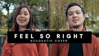 Feel So Right Cover Afgan Isyana Sarasvati Rendy Pandugo Versi Akustik
