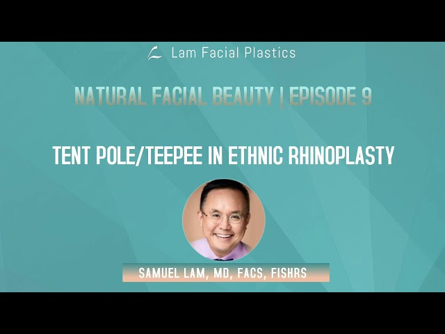 Dallas Cosmetic Surgery Podcast: Tent Pole/Teepee in Ethnic Rhinoplasty