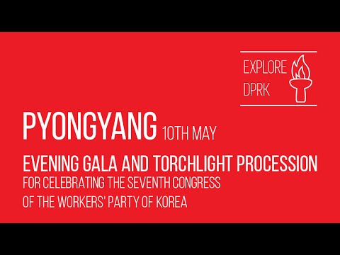 Pyongyang Evening Gala and Torchlight Procession (10.05.2016)