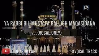 Ya rabbi bil mustafa balligh maqasidana (hanya vokal / vocal only)    [ by hmm ]