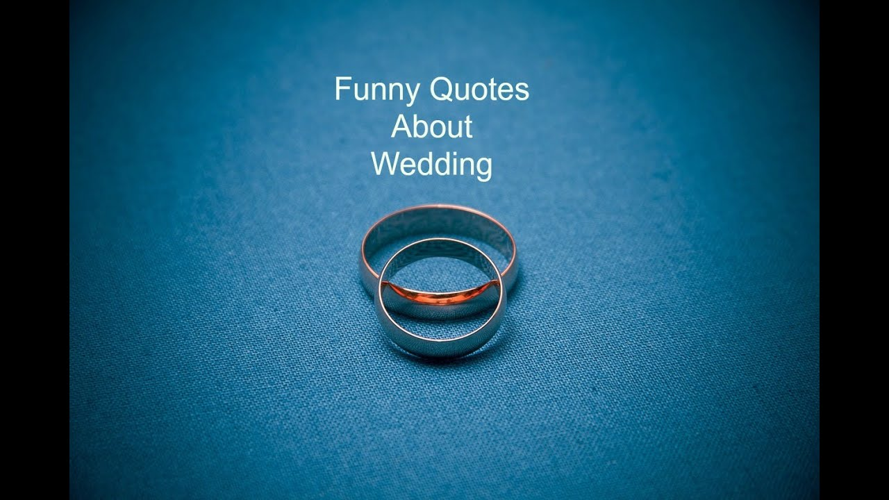 Funny Wedding Quotes That Virtually No One Knows About Youtube
