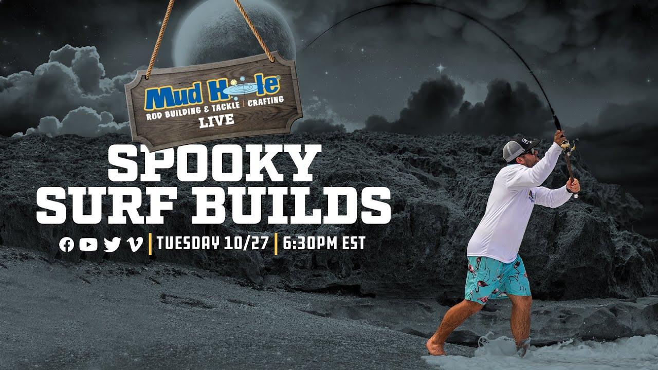 Mud Hole Live: Spooky Surf Builds – 10/27 6:30 PM EST