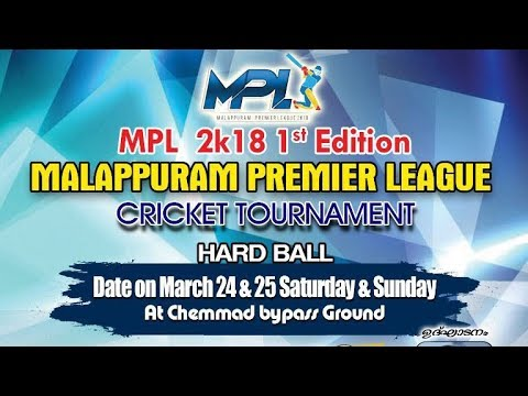 DAY 2 MPL- MALAPURAM PREMIER LEAGUE  2K18  CRICKET LIVE  25-03-2018