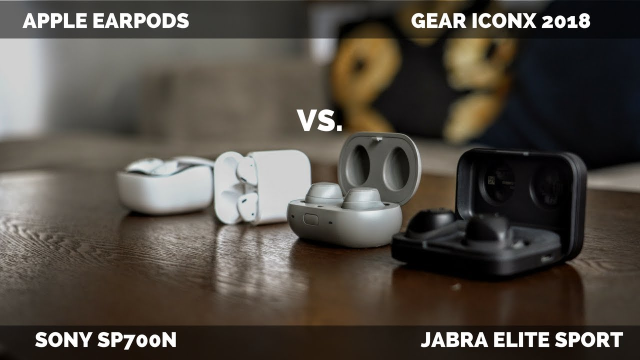 104ffeaf171 Apple Earpod vs. Gear iconX 2018 vs. Jabra Elite sport vs Sony SP700n