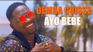 DEMBA GUISSE - AYO BEBE (CLIP OFFICIEL)