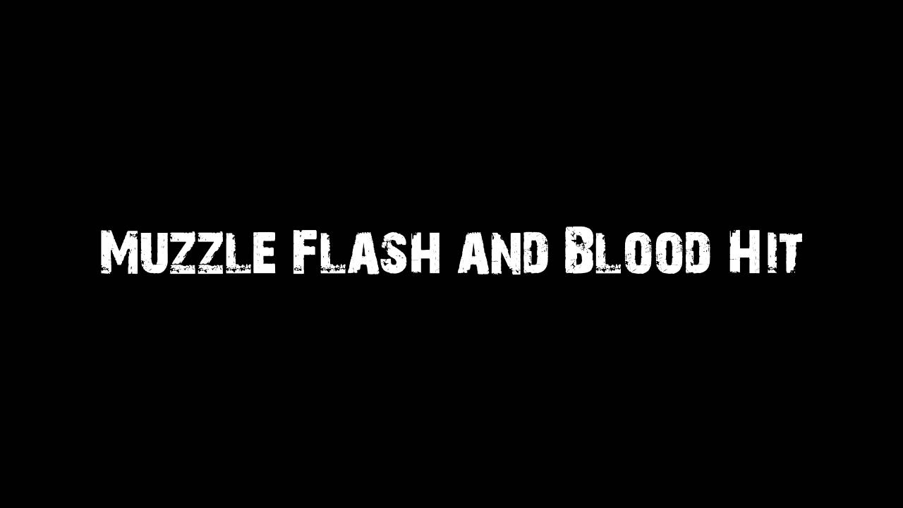 VFX Trinity: Muzzle Flash and Blood Hit - After Effects