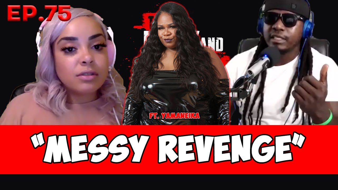 "Bully and the Beast Ep.75 ""Messy Revenge"" Feat Yamaneika Saunders"