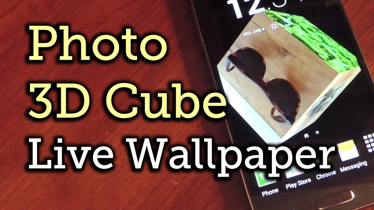 Turn Your Photos Into A Rotating 3d Cube Live Wallpaper Android How To