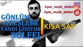 Gönlüm Ataşlara Yandı Gidiyor-Solfej(Kısa Sap Bağlama)