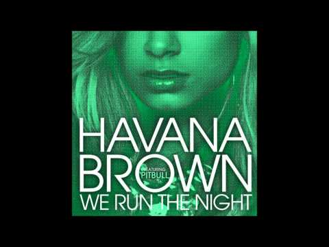 Havana Brown feat Pitbull - We run the night