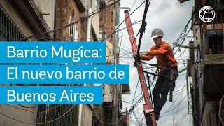 De Villa 31 a Barrio Mugica: El nuevo barrio de Buenos Aries - Banco Mundial Argentina