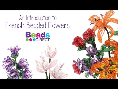An Introduction to French Beaded Flowers   Beads Direct with Sarah ✿