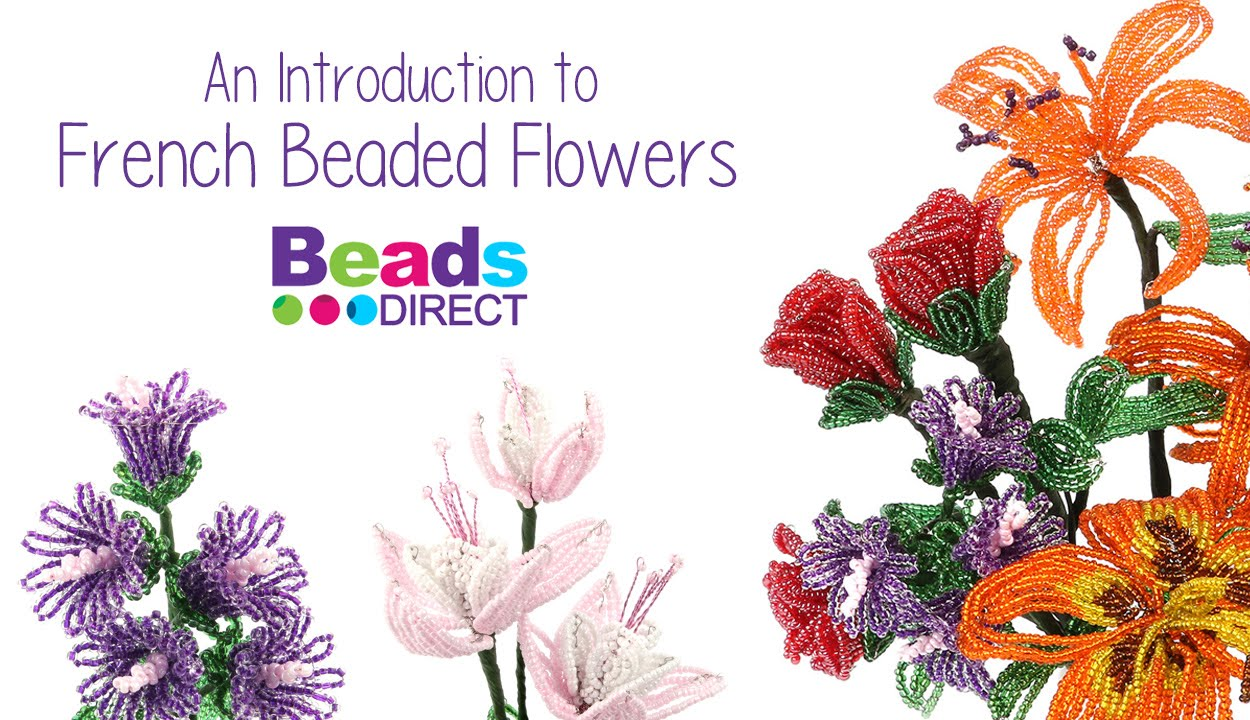 An Introduction To French Beaded Flowers Beads Direct