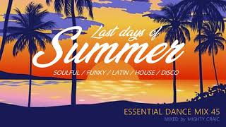 Last Days Of Summer - Essential Dance Mix 51 #funkyhouse #soulfulhouse #latin #disco