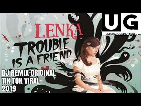 DJ TROUBLE IS A FRIEND REMIX ORIGINAL 2019 (LAGU TIK TOK VIRAL TERBARU 2019)