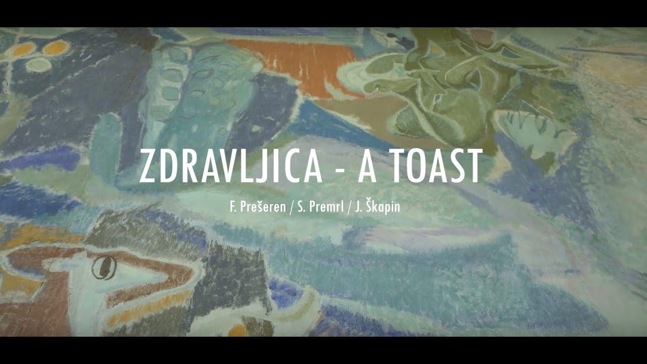 ZDRAVLJICA - A TOAST (F. Prešeren / S. Premrl / J. Škapin)