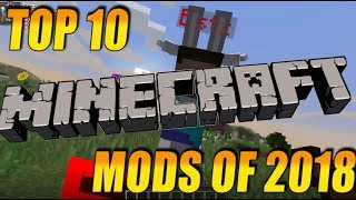 TOP 10 BEST MINECRAFT MODS OF 2018! [Forge 1.12]