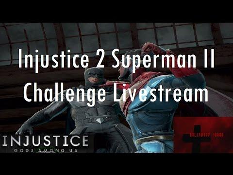 Injustice Gods Among Us iOS - Injustice 2 Superman II Challenge Livestream