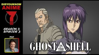 Ghost in the Shell - Did You Know Anime? Feat. Richard Epcar (Batou)