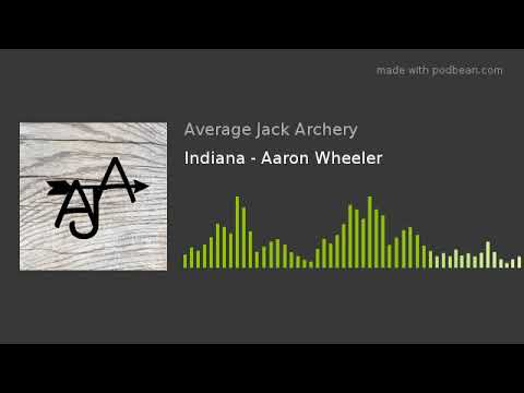 Indiana - Aaron Wheeler | Episode 8