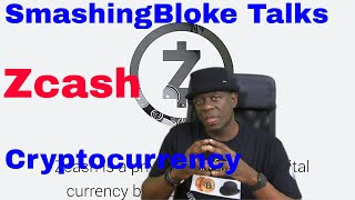SmashingBloke Talks Zcash Cryptocurrency