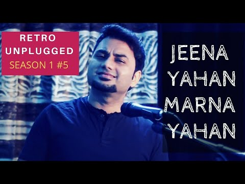 Jeena Yahan Marna Yahan | The Bollywood Retro Lounge - Hindi Unplugged | Season 1 #5
