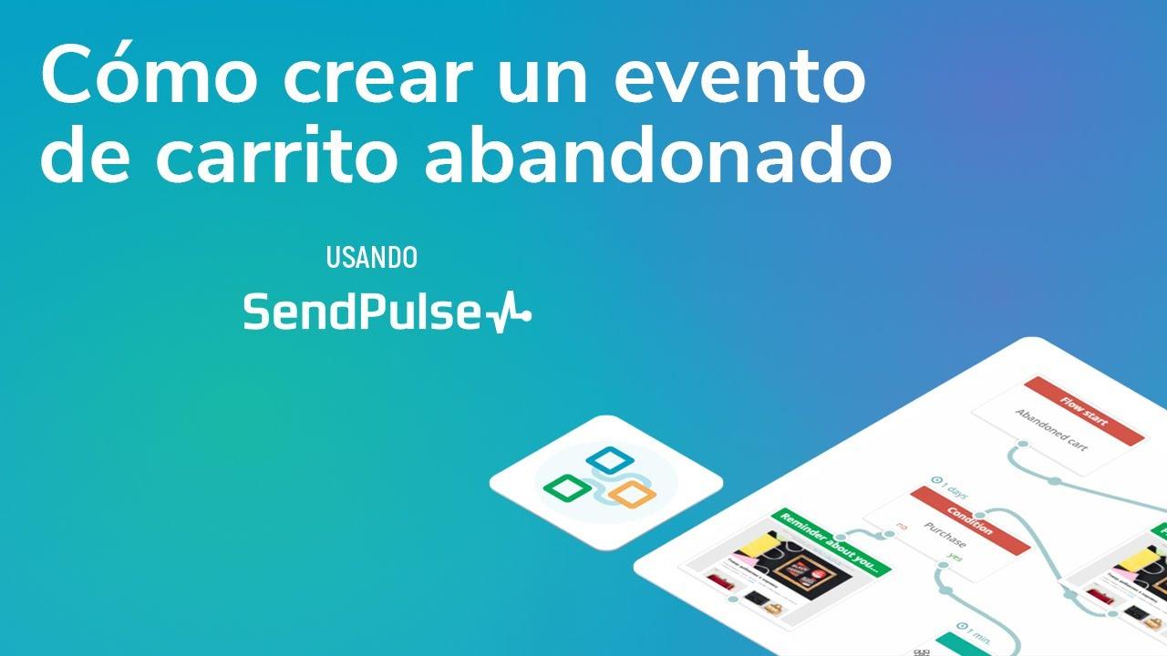Automatización | Cómo crear un evento de carrito abandonado usando SendPulse