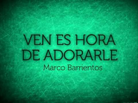 PISTA VEN ES HORA DE ADORARLE Marcos Barrientos