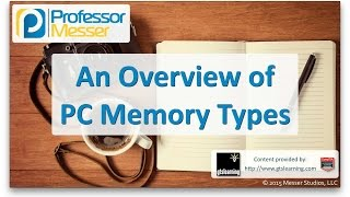 An Overview of PC Memory Types - CompTIA A+ 220-901 - 1.3