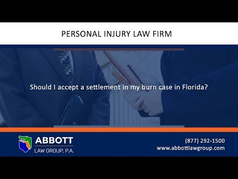 Should I accept a settlement in my burn case in Florida?