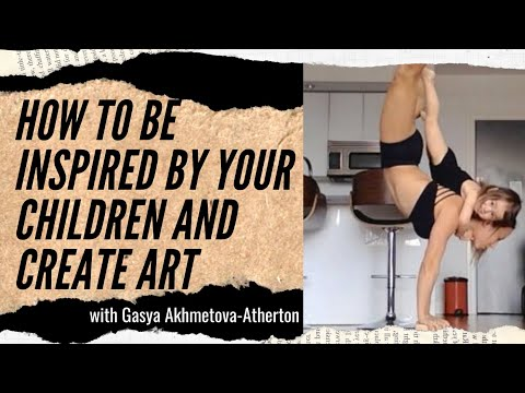 How To Be Inspired By Your Children And Create Art With Gasya Akhmetova-Atherton | Feisworld Podcast