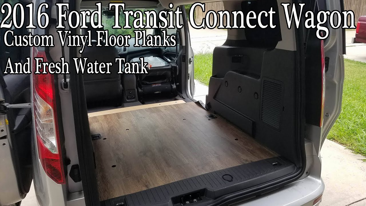 2016 Ford Transit Connect Wagon Custom Vinyl Floor Planks