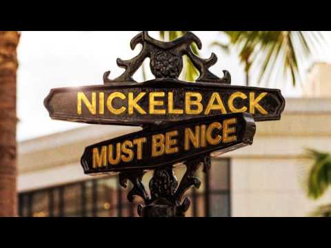 Nickelback - Must Be Nice [Audio]