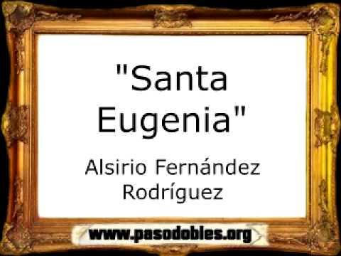 Santa Eugenia - Alsirio Fernández Rodríguez [Pasodoble]