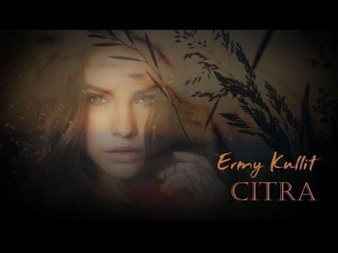 Ermy Kullit – Citra (with Lyric)