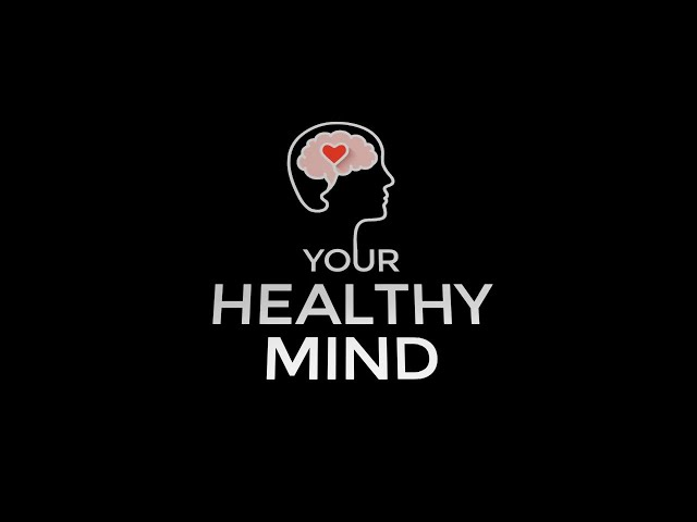 The Health Connection - Your Healthy Mind