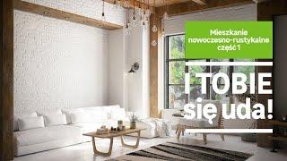 Mieszkanie nowoczesno-rustykalne część 1. Wideo Inspiracje Leroy Merlin