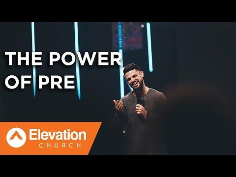 The Power of Pre | Pastor Steven Furtick