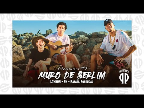 L7NNON, PK, Rafael Portugal, Papatinho – Muro de Berlim