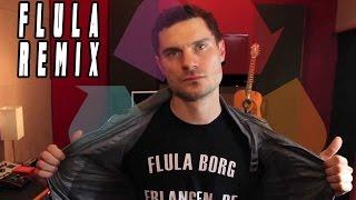 Flula Borg Remix