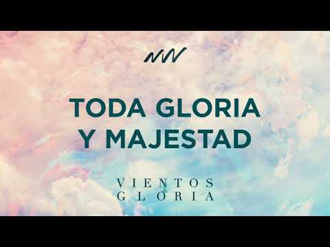 Toda Gloria y Majestad - Vientos de Gloria | New Wine Music