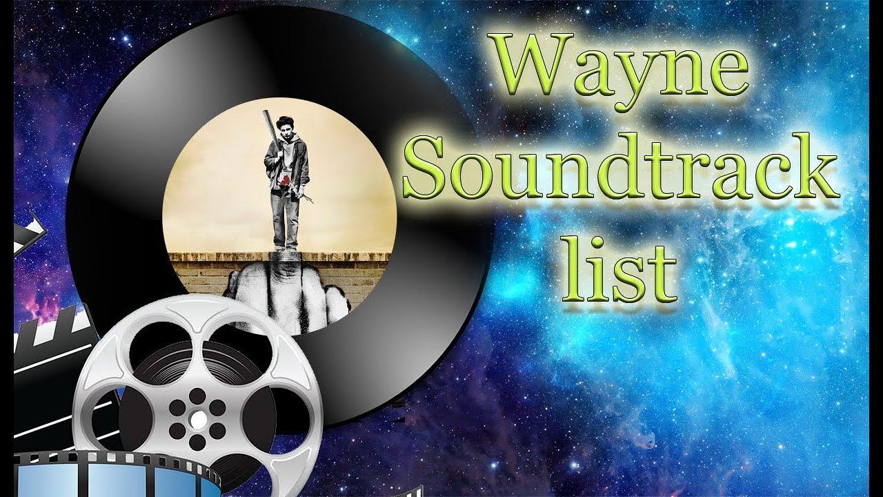 Wayne Soundtrack List Youtube