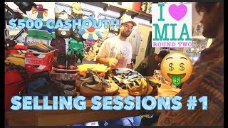 ROUND TWO SOUTH BEACH SELLING SESSIONS #1: $500 CASH OUT!!!