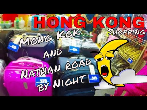 Hong Kong Shopping Mong Kok and Nathan road by Night