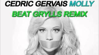 Cedric Gervais - Molly (Beat Grylls Remix)