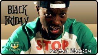 "Michael Blackson ""Derrick Rose gets the HeBitch"" Black Friday #44"