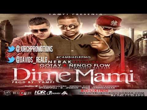 Dime Mami (Original) (Letra Completa) - Nerak Ft Gotay El Autentiko Ñengo Flow