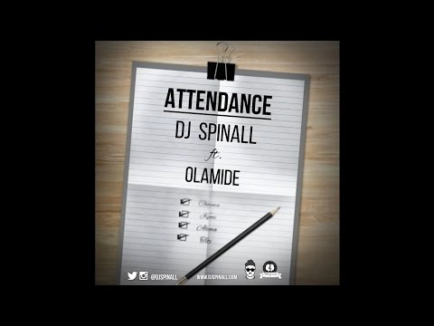 DJ Spinall - Attendance Ft. Olamide (OFFICIAL AUDIO 2015)