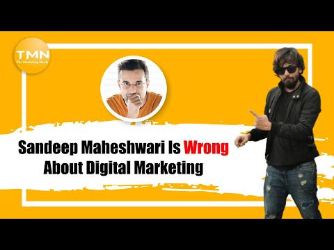 Sandeep Maheshwari Is Wrong About Digital Marketing In The Early 20's