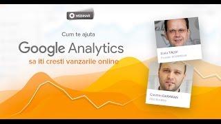 Cum te ajuta Google Analytics sa iti cresti vanzarile online